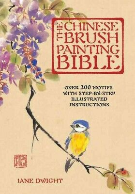 £11.37 • Buy Chinese Brush Painting Bible : Over 200 Motifs With Step-by-Step Illustrated ...