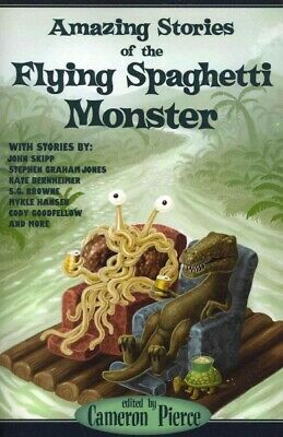 £13.23 • Buy Amazing Stories Of The Flying Spaghetti Monster, Paperback By Pierce, Cameron...