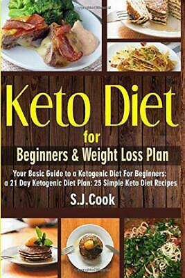 $6.42 • Buy Keto Diet For Beginners &, Weight Loss Plan By S.J. Cook Paperback 1521903700