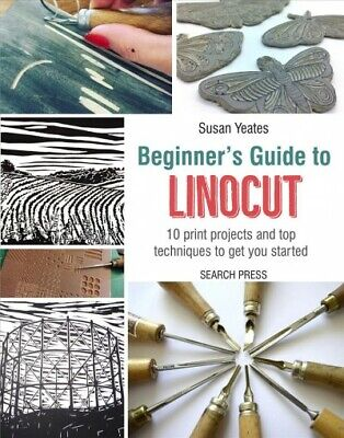 Beginner's Guide To Linocut : 10 Print Projects With Top Techniques To Get Yo... • 7.97£