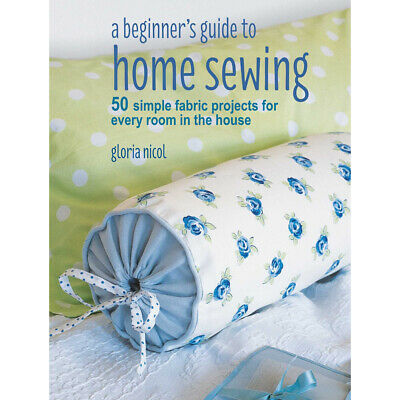 A Beginner's Guide To Home Sewing (Paperback), Non Fiction Books, Brand New • 6£