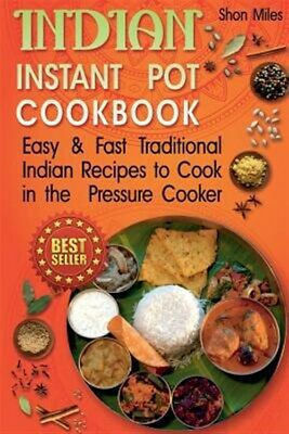 $17.61 • Buy Indian Instant Pot Cookbook : Easy & Fast Traditional Indian Recipes To Cook ...