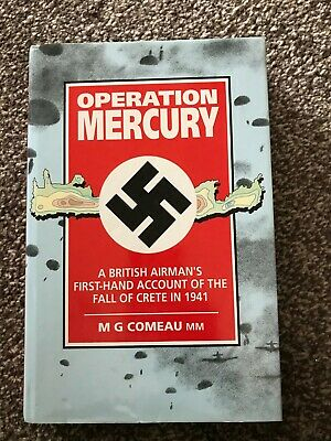 Operation Mercury A British Airman's Account Of The Fall Of Crete 1941 HB  • 6.99£