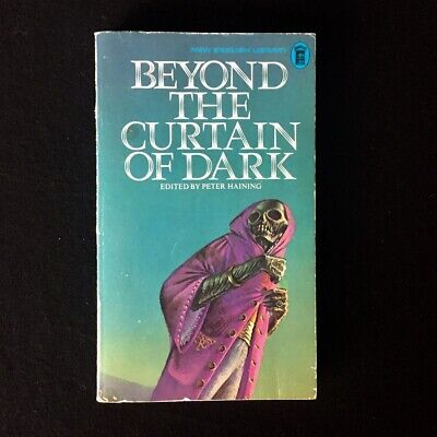 Peter Haining ( Edited By ) - Beyond The Curtain Of Dark - NEL - 1972 Horror • 18£