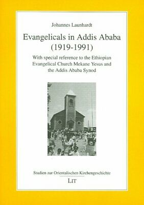 Evangelicals In Addis Ababa, (1919 -1991) : With Special Reverence To The Ehe... • 20.32£