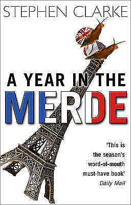 A Year In The Merde By Stephen Clarke Paperback Book • 5.50£