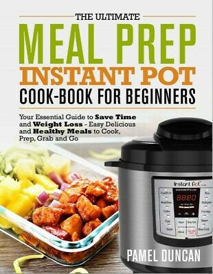 $5.99 • Buy Meal Prep Instant Pot Cookbook For Beginners – Your Essential Guide To Save Time