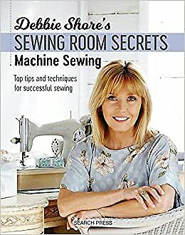 Debbie Shore S Sewing Room Secrets Machine Sewing Top Tips And Techniques For S • 8.59£