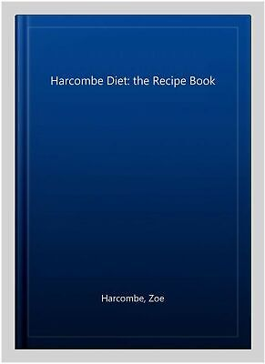£14.29 • Buy Harcombe Diet: The Recipe Book, Paperback By Harcombe, Zoe, Brand New, Free P...