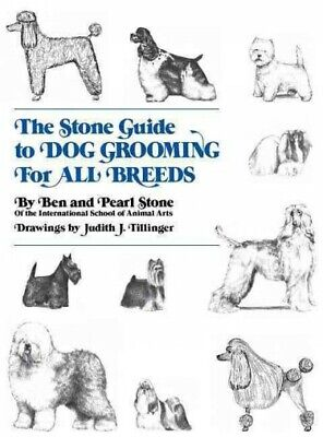Stone Guide To Dog Grooming For All Breeds, Hardcover By Stone, Ben; Stone, P... • 29.18£