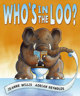 Who's In The Loo? By Jeanne Willis (Paperback, 2007) • 2.50£