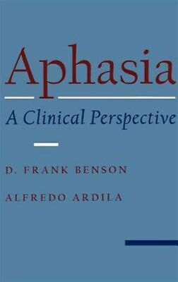 Aphasia : A Clinical Perspective, Hardcover By Benson, D. Frank; Ardila, Alfr... • 66.14£