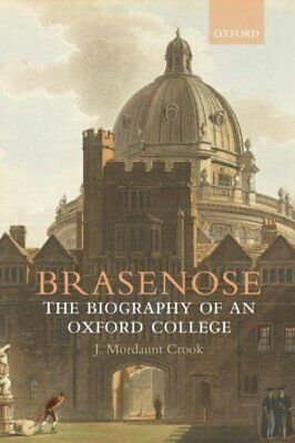Brasenose : The Biography Of An Oxford College, Hardcover By Crook, J. Mordau... • 82.38£