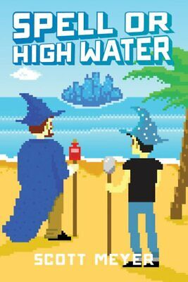 AU17.30 • Buy Spell Or High Water, Paperback By Meyer, Scott, Like New Used, Free P&P In Th...