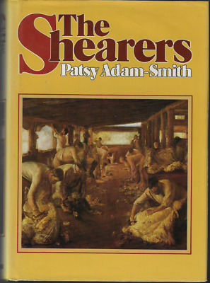 AU34.95 • Buy The Shearers ; By Patsy Adam-Smith; 1982 First Edition Hardcover