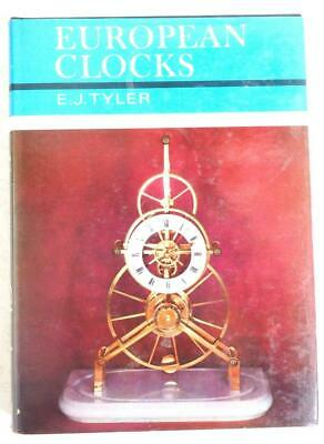 Clockmakers Clock Reference Book - European Clocks E J Tyler • 1.95£