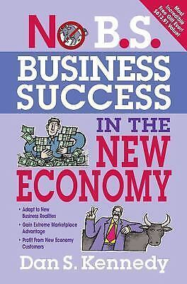 No B.S. Business Success In The New Economy By Dan S. Kennedy, Good Book • 1.45£