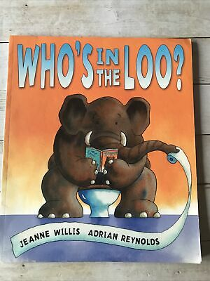 Who's In The Loo? By Jeanne Willis Adrian Reynolds • 3.40£