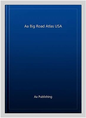 Aa Big Road Atlas USA, Paperback By Aa Publishing, Brand New, Free Shipping I... • 14.50£