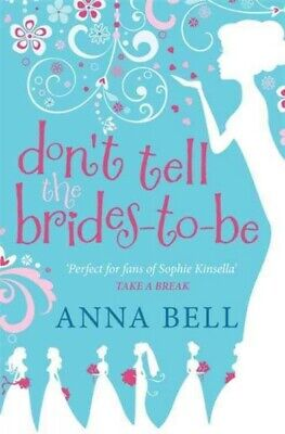 Don't Tell The Brides-to-Be, Paperback By Bell, Anna, Brand New, Free P&P In ... • 9.64£