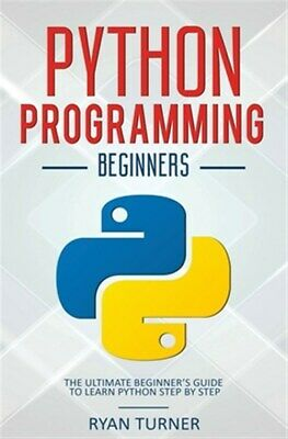 AU40.74 • Buy Python Programming: The Ultimate Beginner's Guide To Learn Python Step By Ste...