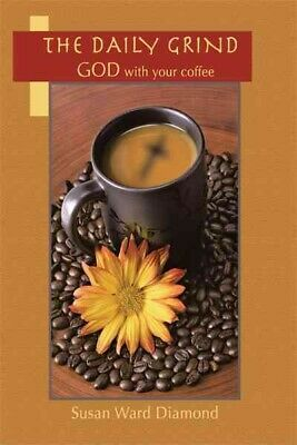 $ CDN31.33 • Buy Daily Grind : God With Your Coffee, Paperback By Diamond, Susan Ward, Brand N...