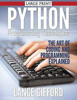 AU17.50 • Buy Python Programming Techniques (Large Print): The Art Of Coding And Programmin...