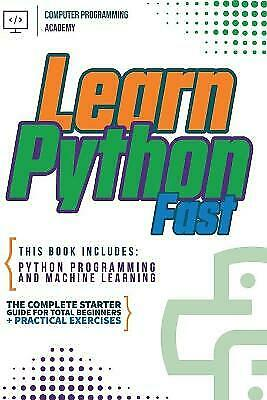 AU47.92 • Buy Learn Python Fast: This Book Includes: Python Programming And Machine Learnin...