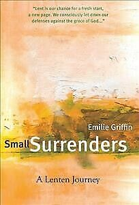 AU29.14 • Buy Small Surrenders : A Lenten Journey, Paperback By Griffin, Emilie, Brand New,...