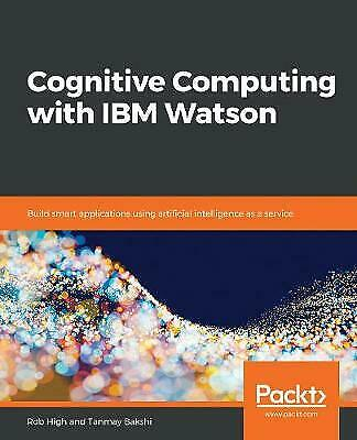 Cognitive Computing With IBM Watson, Brand New, Free Shipping • 38.45£