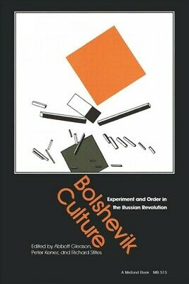 Bolshevik Culture : Experiment And Order In The Russian Revolution, Paperback... • 16.14£