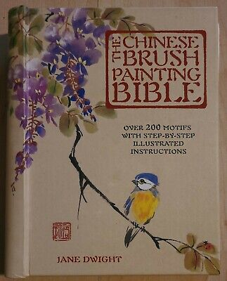 £11.36 • Buy The Chinese Brush Painting Bible By Jane Dwight