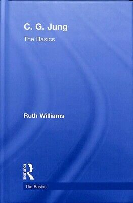 C. G. Jung : The Basics, Hardcover By Williams, Ruth, Brand New, Free Shipping • 75.43£