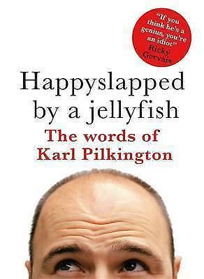 £2.50 • Buy Happyslapped By A Jellyfish: The Words Of Karl Pilkington By Karl Pilkington...