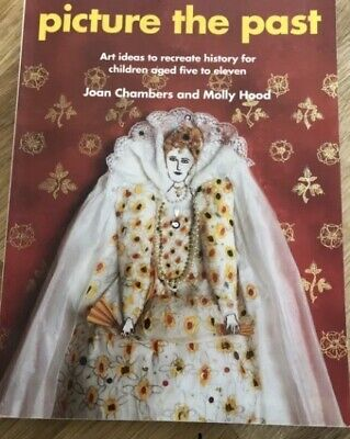 £3 • Buy Belair Books: Picture The Past/ Art Ideas To Recreate History For 5-11 Year Olds