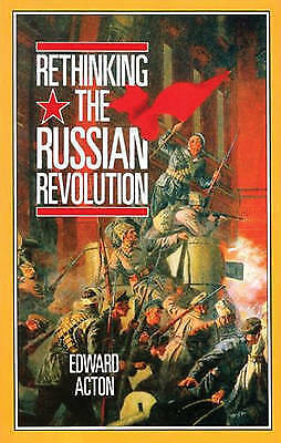 Rethinking The Russian Revolution By Edward Acton (Paperback, 1990) • 2.24£