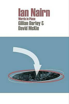 Ian Nairn: Words In Place By David McKie, Gillian Darley (Paperback, 2013) NEW • 12.99£