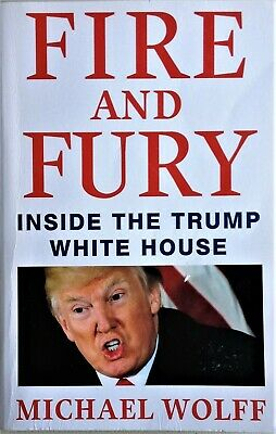 AU17 • Buy FIRE AND FURY By Michael Wolff  (2018) - Inside The Trump White House - Book