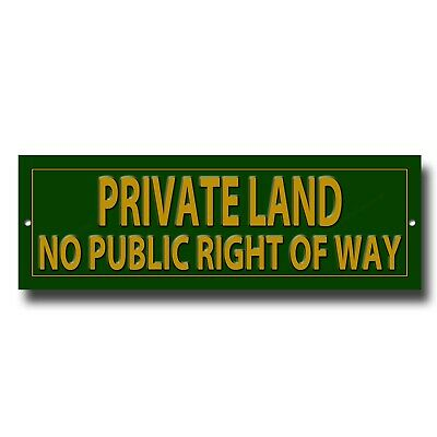 £5.95 • Buy Private Land No Public Right Of Way Prestige Metal Sign-size 12  Wide X 4  High