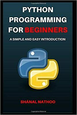 £4.60 • Buy Python Programming For Beginners: A Simple And Easy Introduction