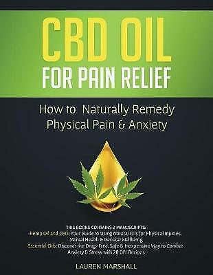 £15.42 • Buy CBD Oil For Pain Relief: How To Naturally Remedy Physical Pain & Anxiety, Bra...