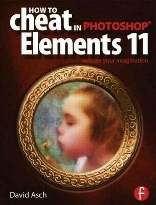 £25.51 • Buy How To Cheat In Photoshop Elements 11 : Release Your Imagination, Paperback B...