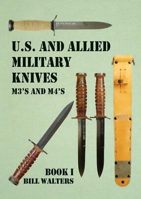 $ CDN154.73 • Buy US Allied Military Knives Book I M3's And M4's By Bill Walters (2016, Hardcover)