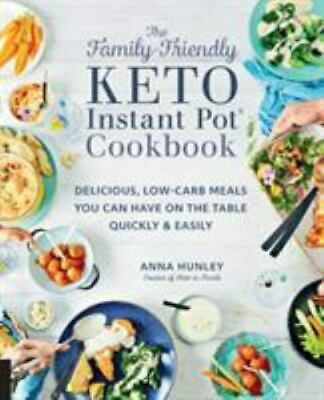 $3.39 • Buy The Family-Friendly Keto Instant Pot Cookbook: Delicious, Low-Carb Meals You Can
