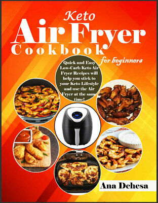 $2.22 • Buy Keto Air Fryer Cookbook For Beginners  Quick And Easy Low-Carb Keto Air