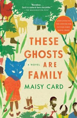 $6.64 • Buy These Ghosts Are Family: A Novel, Card, Maisy
