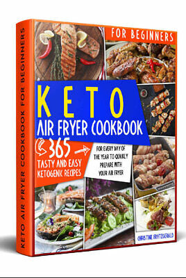 $2.22 • Buy Keto Air Fryer Cookbook For Beginners  365 Tasty And Easy Ketogenic Recipes