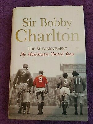 £35 • Buy Sir Bobby Charlton The Autobiography My Manchester United Years HB (Signed)