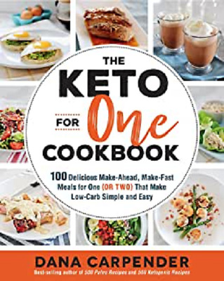$1.84 • Buy The Keto For One Cookbook: 100 Delicious Make-Ahead, Make-Fast Meals For One (or