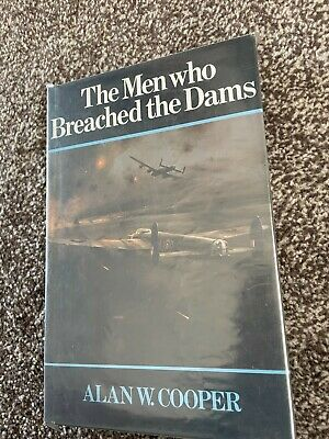 £5.99 • Buy The Men Who Breached The Dams HB Alan W Cooper (WW2, 617 Sqn, Dambusters)